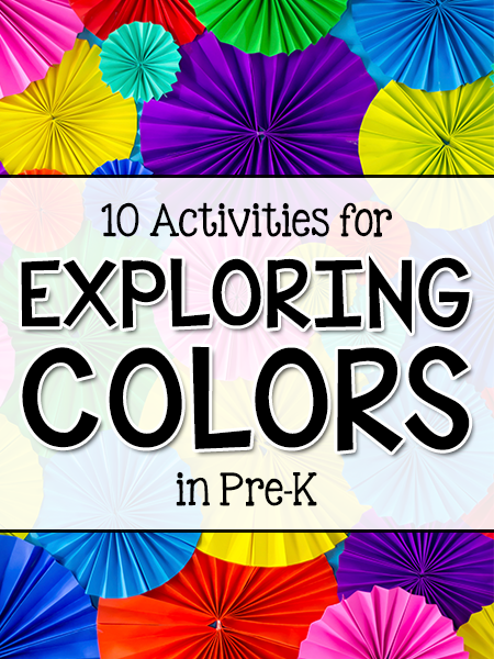 10 Activities for Exploring Colors in Pre-K