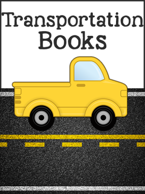 Transportation Activities and Lesson Plans for Pre-K and Preschool