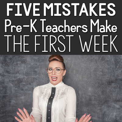 5 Mistakes Pre-K Teachers Make the First Week of School