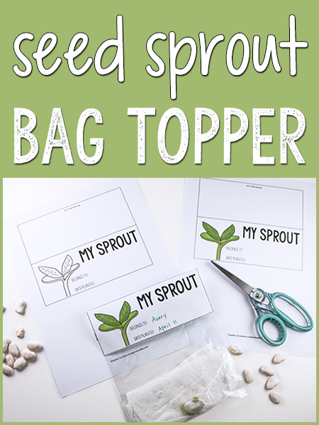 Sprouting a Seed: Bag Topper Printable